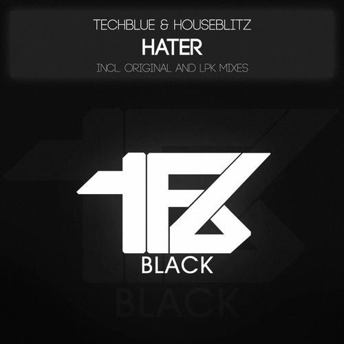 Hater - Techblue, HouseBlitz (LPK rmx)