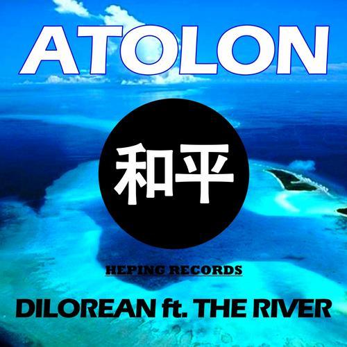 Atolon - Dilorean ft. The River