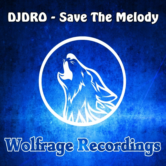 Save the Melody - DJ Dro